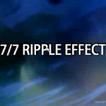 7/7 Ripple Effect
