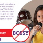 "Beyoncé, Condolezza Rice and Others in Campaign to Ban the Word ""Bossy"". Seriously."