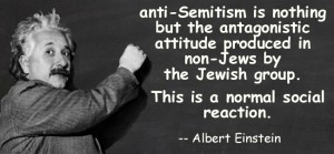 "In a quote from Colliers Magazine, November 26, 1938, Einstein continues: ""The Jewish group has thrived on oppression and on the antagonism it has forever met in the world."""