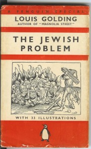 Louis Golding: The Jewish Problem. Click to enlarge