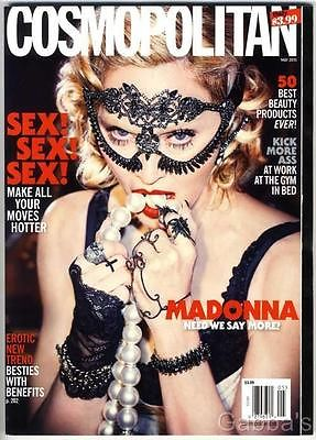 This cover of Cosmopolitan magazine looks like a parody of Cosmopolitan magazine. I mean, just read the ridiculous headlines on it. Even more ridiculous is Madonna looking like an Beta Kitten going to an Illuminati masked orgy.