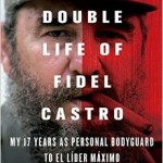 Fidel Castro Exposed by Former Bodyguard