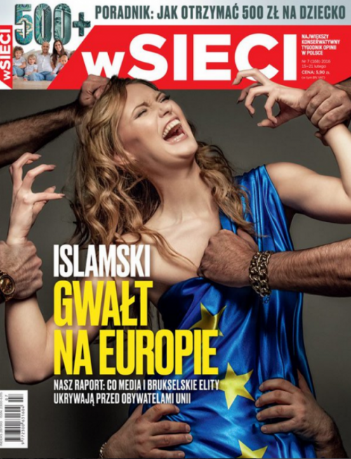 "This is the cover of one of Poland's most important magazines. It features a white woman being grabbed by six ""dark"" arms with the title: ""The Islamic Rape of Europe"". As I've stated in previous articles, the elite has purposely forced the massive entry of refugees in several Western countries. That same elite is now feeding and profiting from the fear, hate, racism and confusion caused by this massive entry of migrants. The end result: new restrictive laws, more surveillance and the introduction of freedom-killing policies based on race and religion. Remember that the motto of the elite is ""Order out of chaos""."