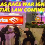 Dallas Race War Ignites! Martial Law is Coming!