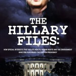 The Hillary Files: How special interests that violate health, human rights and the environment have pre-purchased the Clinton presidency