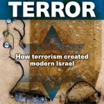 Zionists Always Embraced Terror, Genocide and Expansion