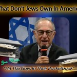 What DON'T Jews Own In America?