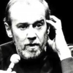 George Carlin - Political Correctness is fascism pretending to be Manners.....