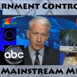A Brief History of Government Control of the Mainstream Media (Evidence & Examples)