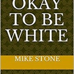 It's OK to Be White - The Book