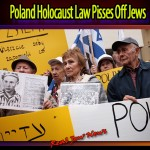 Poland Holocaust Law Pisses Off Jews