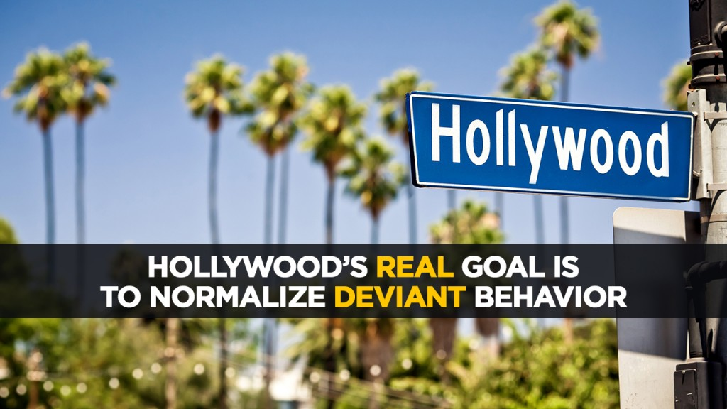 Hollywoods-REAL-goal-is-to-normalize-DEVIANT-behavior