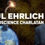 The Corbett Report: Meet Paul Ehrlich, Pseudoscience Charlatan
