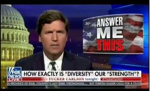 Tucker Carlson how is diversity our strength