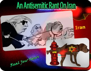 An Antisemitic Rant On Iran
