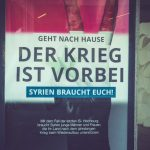 Poster campaign in Berlin: The war is over, Syria needs you. Click to enlarge