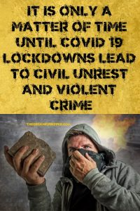 It's Only a Matter of Time Until Lockdowns Lead to Civil Unrest and Crime