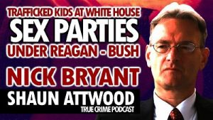 Trafficked Kids At White House Orgies Under Reagan-Bush: Nick Bryant
