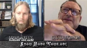 Unthinking Chosen: Gilad Atzmon on Adam Green's Know More News