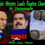 Elliot Abrams Leads Regime Change In Venezuela