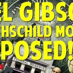 Mel Gibson To Expose Rothschild In New Movie!