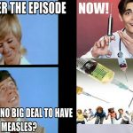 Measles: Time to Panic