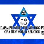 Judaism Provides the Melting-Pot of a New World Religion